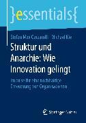 Cover-Bild zu Struktur und Anarchie: Wie Innovation gelingt (eBook) von Kiel, Michael