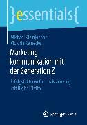 Cover-Bild zu Marketingkommunikation mit der Generation Z (eBook) von Kleinjohann, Michael