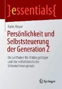 Cover-Bild zu Persönlichkeit und Selbststeuerung der Generation Z (eBook) von Meyer, Karin