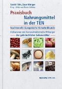 Cover-Bild zu Praxisbuch Nahrungsmittel in der TEN (Traditionelle Europäische Naturheilkunde) von Föhn, Sarah