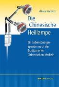 Cover-Bild zu Die Chinesische Heillampe von Harnisch, Günter