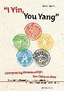 Cover-Bild zu I Yin, You Yang: Interpreting Relationships the Chinese Way (eBook) von Mandl, Mike