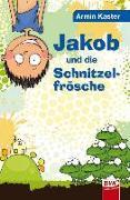 Cover-Bild zu Jakob und die Schnitzelfrösche von Kaster, Armin