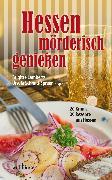Cover-Bild zu Scheuermann, Petra: Hessen mörderisch genießen: 20 Krimis und 20 Rezepte aus Hessen (eBook)