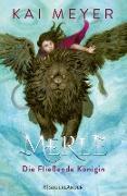 Cover-Bild zu Meyer, Kai: Merle. Die Fließende Königin (eBook)