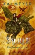 Cover-Bild zu Meyer, Kai: Merle. Das Steinerne Licht (eBook)