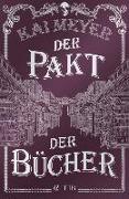 Cover-Bild zu Meyer, Kai: Der Pakt der Bücher (eBook)