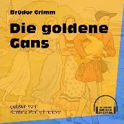Cover-Bild zu Grimm, Brüder: Die goldene Gans (Ungekürzt) (Audio Download)
