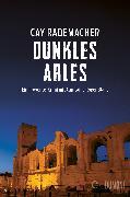 Cover-Bild zu Dunkles Arles (eBook) von Rademacher, Cay