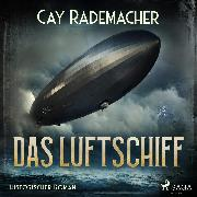 Cover-Bild zu Das Luftschiff (Audio Download) von Rademacher, Cay