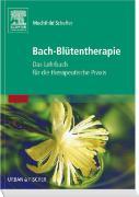 Cover-Bild zu Bach-Blütentherapie von Scheffer, Mechthild