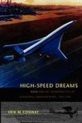 Cover-Bild zu High-Speed Dreams: NASA and the Technopolitics of Supersonic Transportation, 1945-1999 von Conway, Erik M.