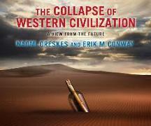 Cover-Bild zu The Collapse of Western Civilization: A View from the Future von Oreskes, Naomi