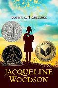 Cover-Bild zu Woodson, Jacqueline: Brown Girl Dreaming
