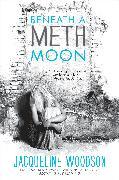 Cover-Bild zu Woodson, Jacqueline: Beneath a Meth Moon