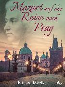 Cover-Bild zu Mörike, Eduard: Mozart auf der Reise nach Prag (eBook)