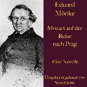 Cover-Bild zu Mörike, Eduard: Eduard Mörike: Mozart auf der Reise nach Prag (Audio Download)