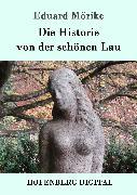 Cover-Bild zu Mörike, Eduard: Die Historie von der schönen Lau (eBook)