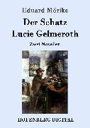 Cover-Bild zu Mörike, Eduard: Der Schatz / Lucie Gelmeroth (eBook)