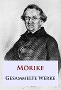 Cover-Bild zu Mörike, Eduard: Mörike - Gesammelte Werke (eBook)