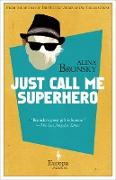 Cover-Bild zu Bronsky, Alina: Just Call Me Superhero (eBook)