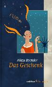 Cover-Bild zu Bronsky, Alina: Das Geschenk (eBook)