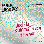 Cover-Bild zu Bronsky, Alina: Und du kommst auch drin vor (Audio Download)