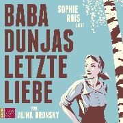 Cover-Bild zu Bronsky, Alina: Baba Dunjas letzte Liebe (Audio Download)