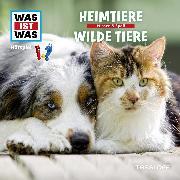 Cover-Bild zu WAS IST WASHörspiel: Heimtiere/ Wilde Tiere (Audio Download) von Baur, Manfred