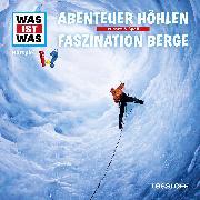 Cover-Bild zu Was ist was Hörspiel: Abenteuer Höhlen/ Faszination Berge (Audio Download) von Baur, Manfred