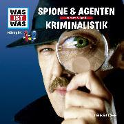 Cover-Bild zu Was ist was Hörspiel: Spione & Agenten/ Kriminalistik (Audio Download) von Baur, Dr. Manfred