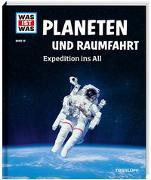 Cover-Bild zu WAS IST WAS Band 16 Planeten und Raumfahrt. Expedition ins All von Baur, Manfred