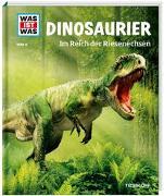 Cover-Bild zu WAS IST WAS Band 15 Dinosaurier. Im Reich der Riesenechsen von Baur, Manfred