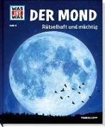 Cover-Bild zu WAS IST WAS Band 21 Der Mond. Rätselhaft und mächtig von Baur, Manfred