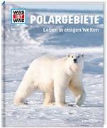 Cover-Bild zu WAS IST WAS Band 36 Polargebiete. Leben in eisigen Welten von Baur, Manfred