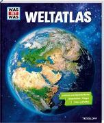 Cover-Bild zu WAS IST WAS Weltatlas von Baur, Manfred