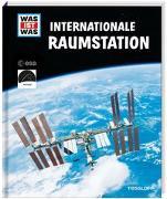 Cover-Bild zu WAS IST WAS Internationale Raumstation von Baur, Manfred