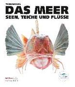 Cover-Bild zu DAS MEER, Seen, Teiche und Flüsse von Ruhl, Thomas (Hrsg.)