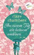 Cover-Bild zu An einem Tag wie keinem anderen (eBook) von Chambers, Clare