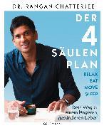 Cover-Bild zu Der 4-Säulen-Plan - Relax, Eat, Move, Sleep von Chatterjee, Rangan