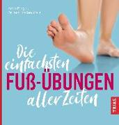 Cover-Bild zu Fengler, Arndt: Die einfachsten Fuß-Übungen aller Zeiten (eBook)