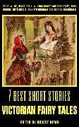 Cover-Bild zu MacDonald, George: 7 best short stories - Victorian Fairy Tales (eBook)