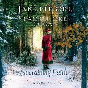 Cover-Bild zu Sustaining Faith - When Hope Calls, Book 2 (Unabridged) (Audio Download) von Logan, Laurel Oke