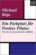 Cover-Bild zu Rips, Michael: Ein Parkplatz für Pontius Pilatus