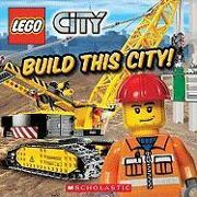 Cover-Bild zu Build This City! (Lego City) von Scholastic