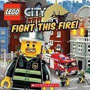 Cover-Bild zu Fight This Fire! (Lego City) von Steele, Michael Anthony