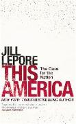 Cover-Bild zu Lepore, Jill: This America: The Case for the Nation