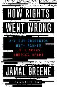 Cover-Bild zu Greene, Jamal: How Rights Went Wrong