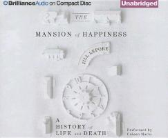 Cover-Bild zu Lepore, Jill: The Mansion of Happiness: A History of Life and Death