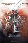 Cover-Bild zu Der Schlüssel der Magie - Der Meister (eBook) von Bennett, Robert Jackson